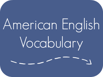 American English Vocabulary with pronunciation and French translations