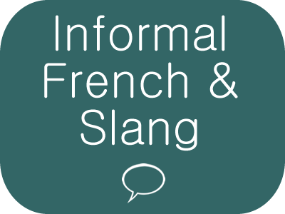 Informal French Slang with free audio and exercises