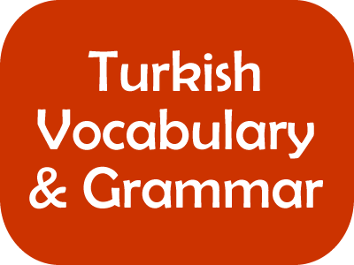 Turkish Phrases, Vocabulary and Grammar