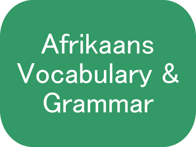 Afrikaans Vocabulary and Grammar